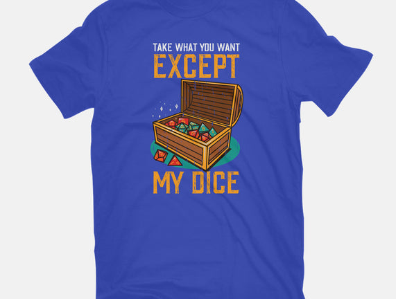Except My Dice