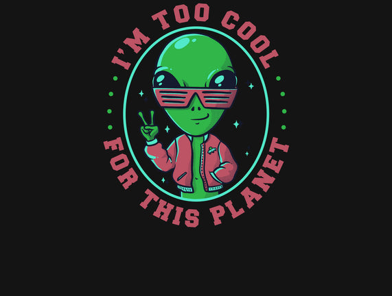 Too Cool For This Planet
