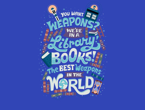 Books are the Best Weapons