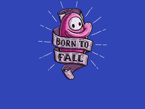 Born To Fall