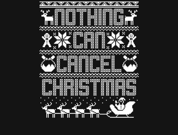 Nothing Can Cancel Christmas