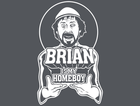 Brian Is My Homeboy