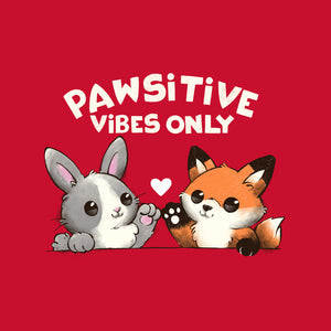 Pawsitive Vibes Only