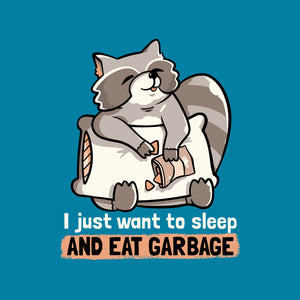 Sleep And Eat Garbage