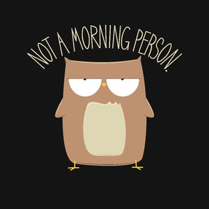 Not A Morning Person