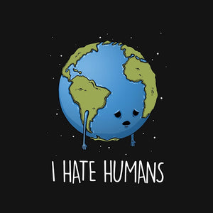 Earth Hates Us
