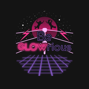 Be Glowrious!