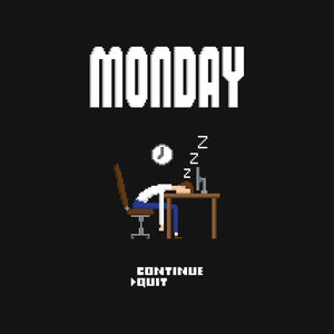 If Monday Was a Game