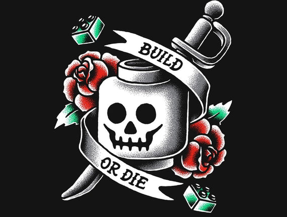 Build or Die