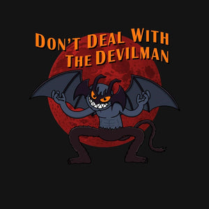 Don't Deal With The Devil, Man