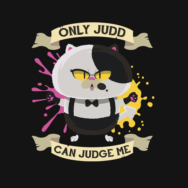 Only Judd Can Judge Me-unisex pullover sweatshirt-Mdk7