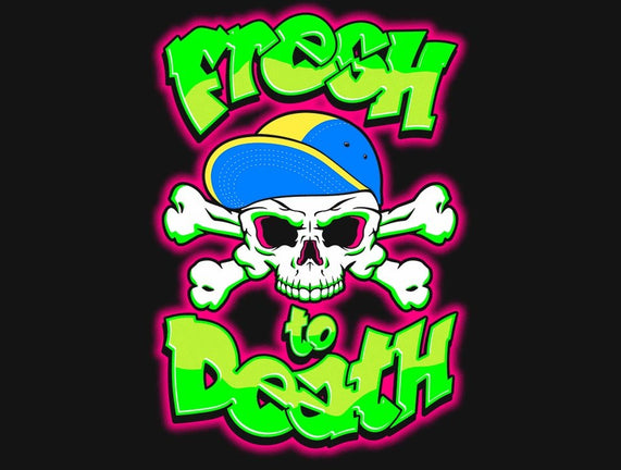Fresh To Death