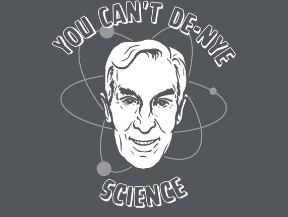Can't De-Nye Science