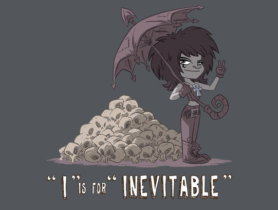 I is for Inevitable