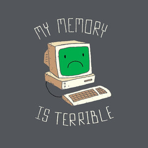 My Memory is Terrible