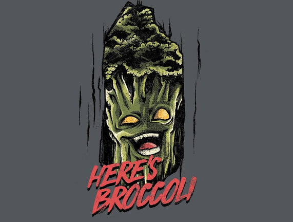 Here's Broccoli