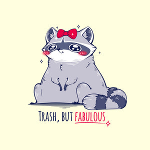 Trash But Fabulous