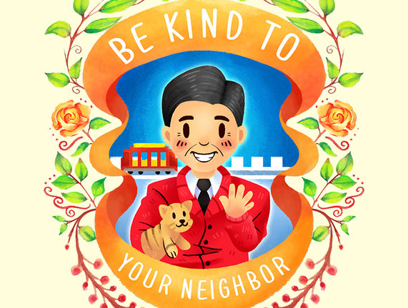 Be Kind to Your Neighbor
