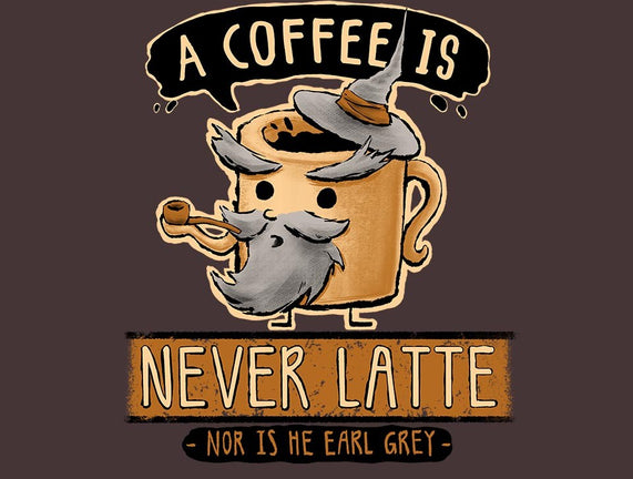 A Coffee is Never Latte