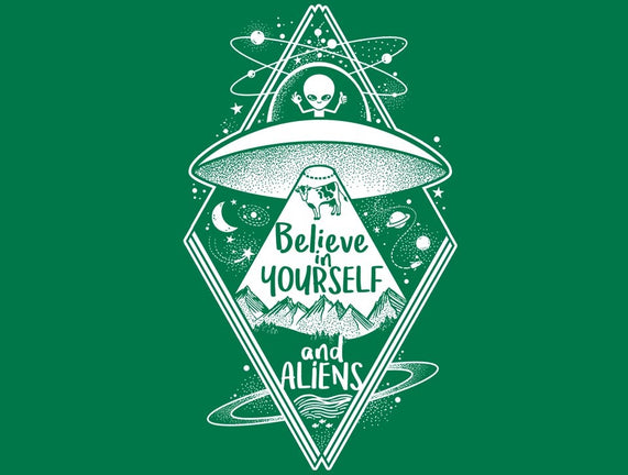 Believe in Yourself and Aliens