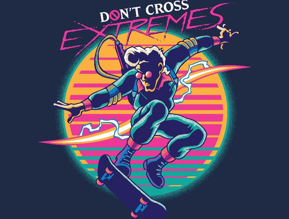 Don't Cross Extremes