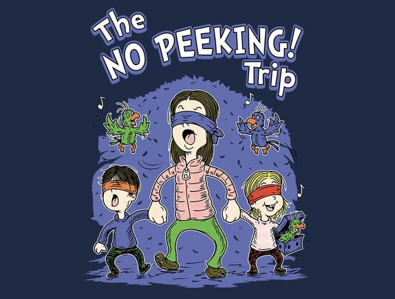 The No Peeking Trip