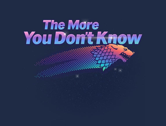 The More You Don't Know