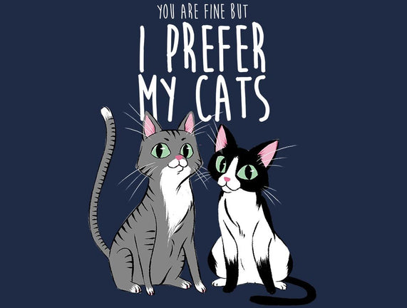I Prefer My Cats