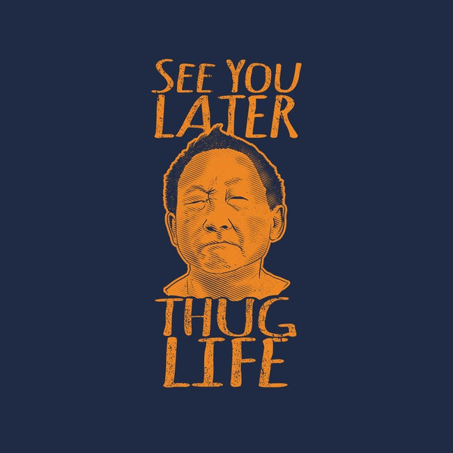 See You Later Thug Life-mens basic tee-jozvoz