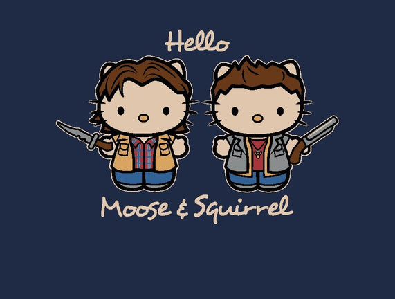 Hello Moose & Squirrel