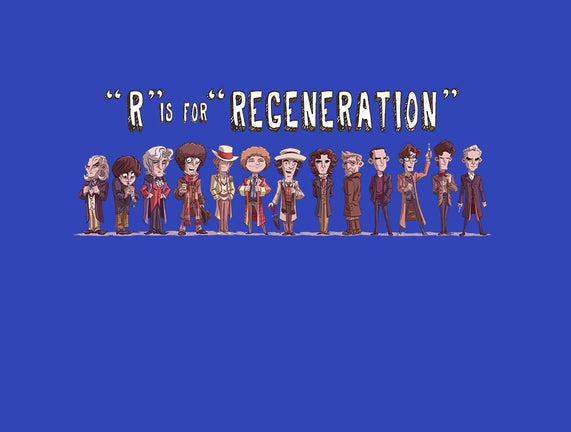 R is for Regeneration