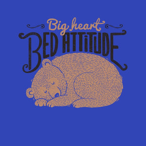 Big Heart, Bed Attitude