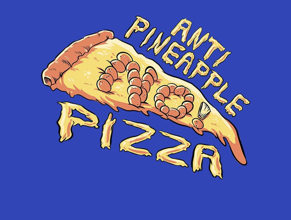 Anti Pineapple Pizza