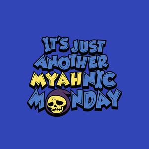 Myahnic Monday