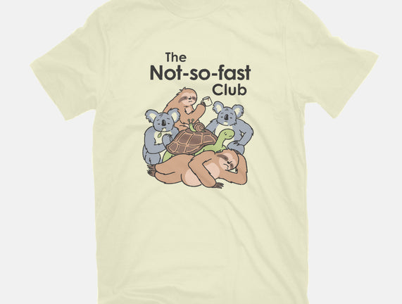 The Not So Fast Club