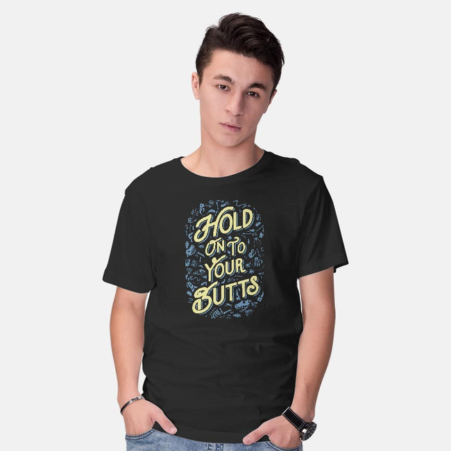 Hold On to Your Butts-mens basic tee-Tabners