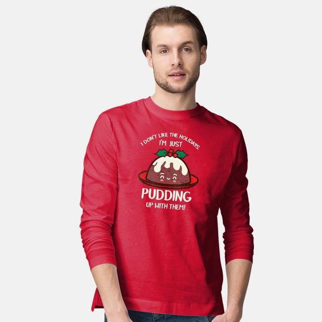 Pudding Up With The Holidays-mens long sleeved tee-Beware_1984