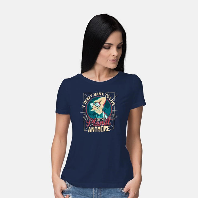I Don't Want To Live On This Planet Anymore-womens basic tee-TomTrager