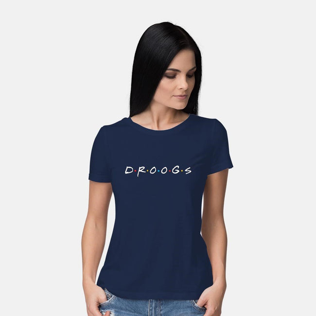 I'll Be There For Droogs!-womens basic tee-Robin Hxxd