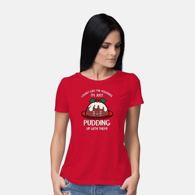 Pudding Up With The Holidays-womens basic tee-Beware_1984