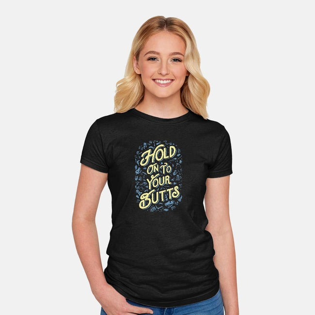 Hold On to Your Butts-womens fitted tee-Tabners