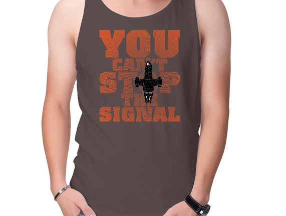 You Can't Stop the Signal