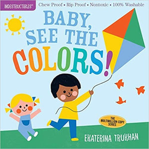 Indestructibles Book: Baby, See the Colors!