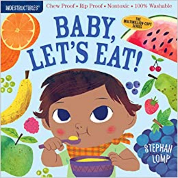 Indestructibles Book: Baby, Let's Eat!