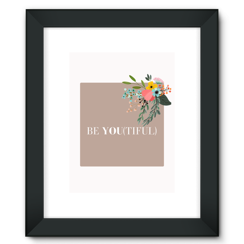 Be You (Purposefully) Framed Fine Art Print