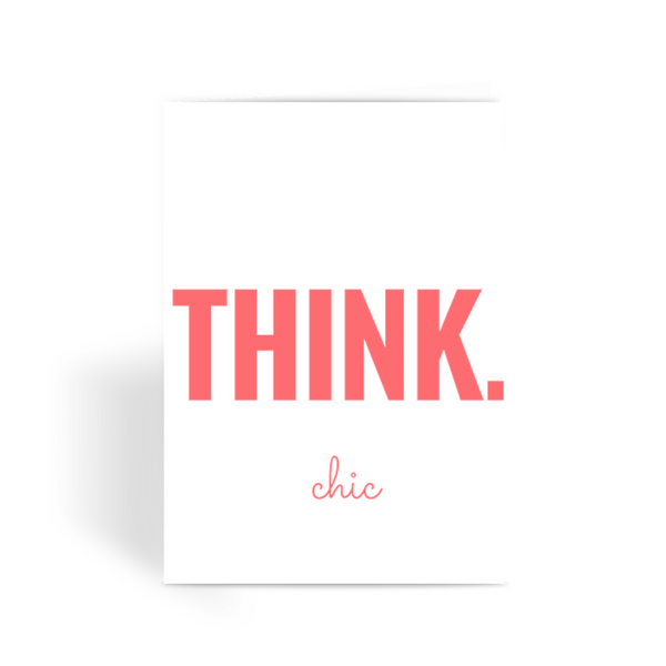 THINK.chic Greeting Card