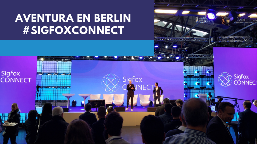 Mi aventura en Sigfox Connect Berlin