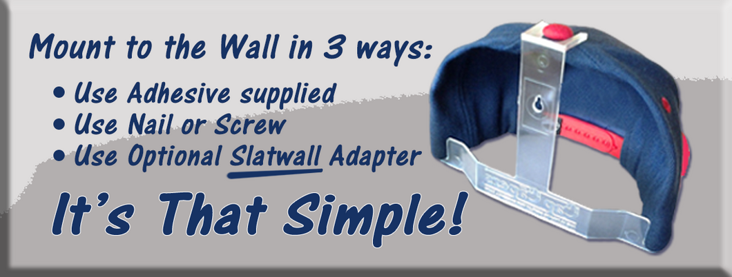 Mount to Wall in 3 Ways - Adhesive, Screw or Optional Slatwall Adapter