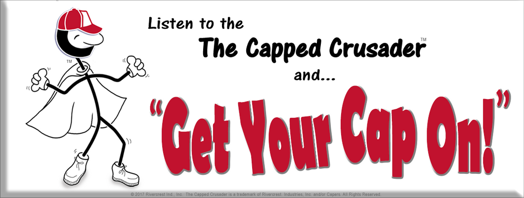 Listen to the Capped Crusader - Get Cap Capers!