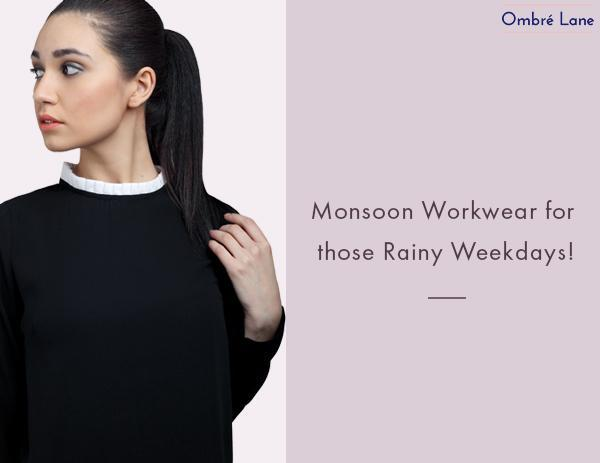 Monsoon Workwear for those Rainy Weekdays!